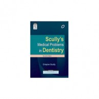 Scullys Medical Problems In Dentistry 7E A200399