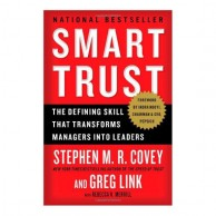Smart Trust The Defining Skill That Transforms Managers Into Leaders J400537