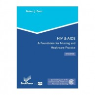 HIV And AIDS A Foundation For Nursing And Healthcare Practice 5E A030131